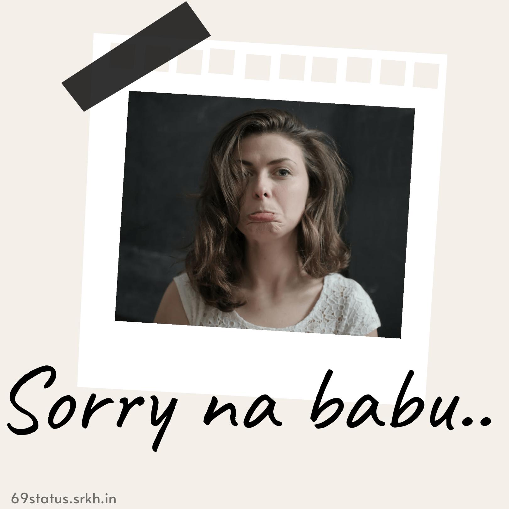 Sorry Love Image HD Sorry Face Sorry Na Babu full HD free download.