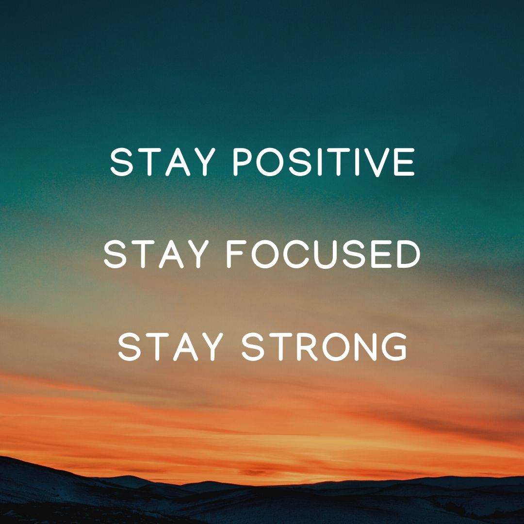 Stay Positive Stay Focused Stay Strong WhatsApp Quote Dp Image full HD free download.