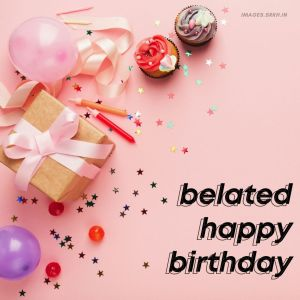 Belated Happy Birthday Images full HD free download.