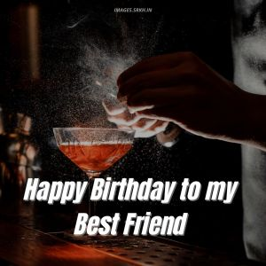 Happy Birthday Best Friend Images full HD free download.