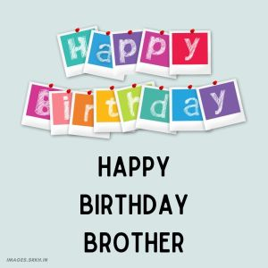 Happy Birthday Brother Images HD full HD free download.