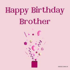 Happy Birthday Brother Images Hd pics full HD free download.