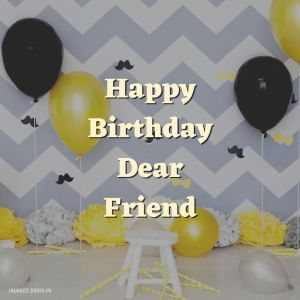 Happy Birthday Dear Friend Images full HD free download.