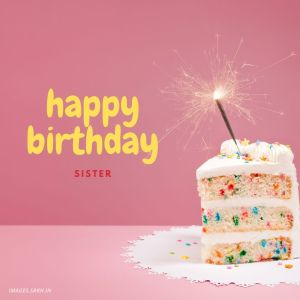 Happy Birthday Images Sister full HD free download.