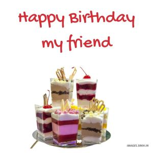 Happy Birthday To Best Friend Images full HD free download.