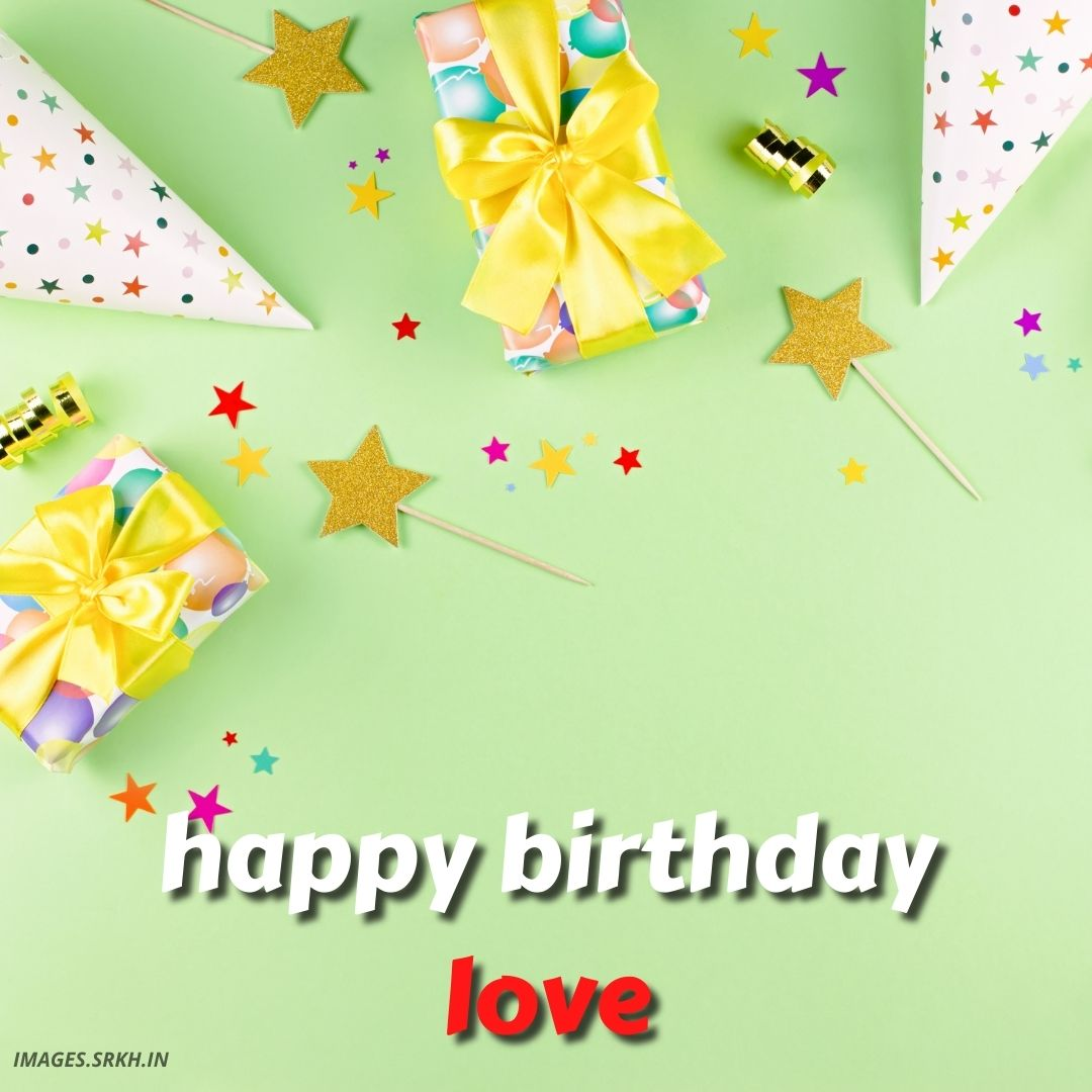Love Happy Birthday Images full HD free download.