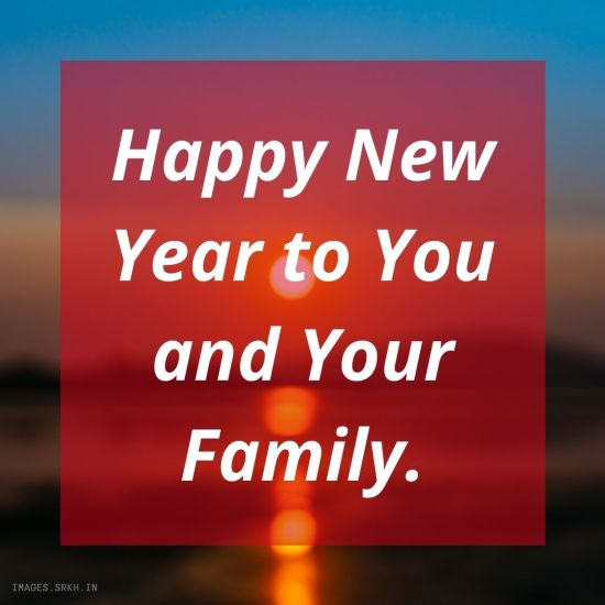 Happy New Year To You And Your Family