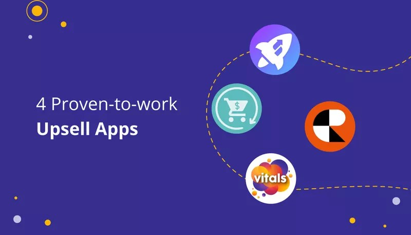 4 Proven-to-work Upsell Apps