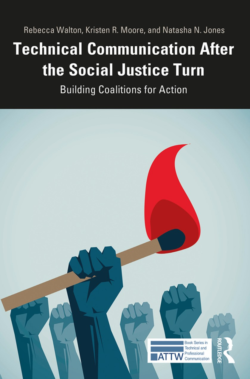 Technical Communication After the Social Justice Turn: Building Coalitions for Action, 1st Edition (Hardback) book cover