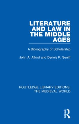 Literature and Law in the Middle Ages: A Bibliography of Scholarship, 1st Edition (Hardback) book cover