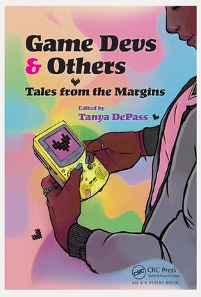 Game Devs and Others: Tales from the Margins front cover. The cover depicts a Black person in gray hoodie and white t-shirt playing a yellow Game Boy with a pixelated heart on the pink screen. The background is a rainbow in not-quite-pastel colors.