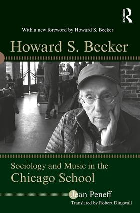 Howard S. Becker: Sociology and Music in the Chicago School (Paperback) book cover