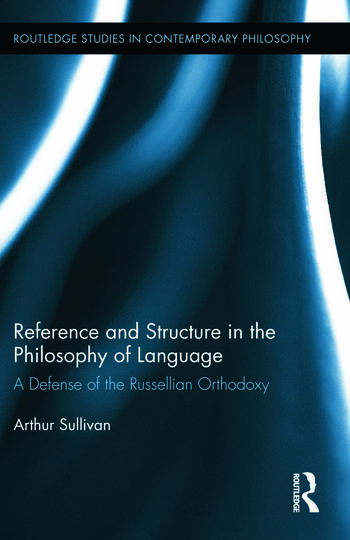 Arthur Sullivan's Reference and Structure in the Philosophy of Language
