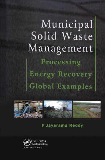 Municipal Solid Waste Management Processing Energy Recovery Global Examples CRC Press Book