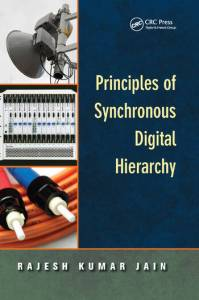 Principles of Synchronous Digital Hierarchy   CRC Press Book Principles of Synchronous Digital Hierarchy book cover