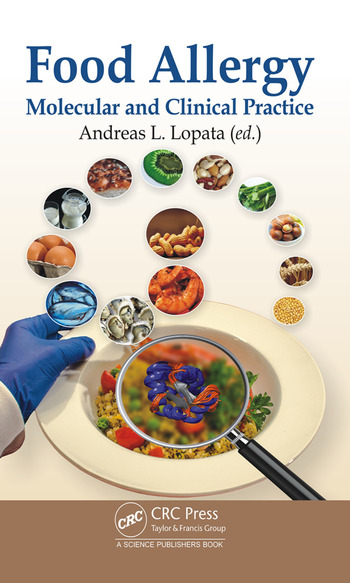 Food Allergy: Molecular and Clinical Practice - CRC Press Book