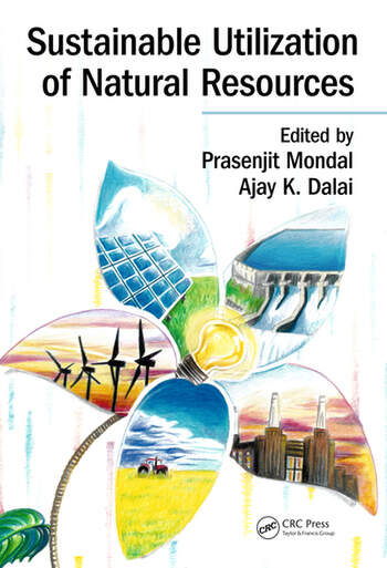 Sustainable Utilization Of Natural Resources 1st Edition