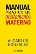 Resultado de imagem para manual prático para o aleitamento materno dr gonzalez
