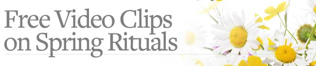 free Video Clips on Spring Rituals