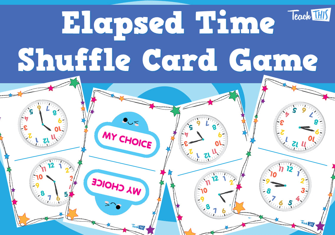 Elapsed Time Shuffle Card Game Teacher Resources And Classroom Games Teach This