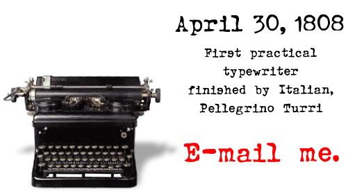 April 30, 1808, first practical typewriter?