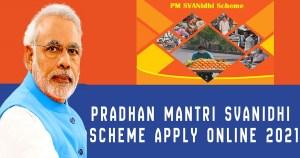 Pradhan Mantri SVANidhi Scheme Apply Online 2021