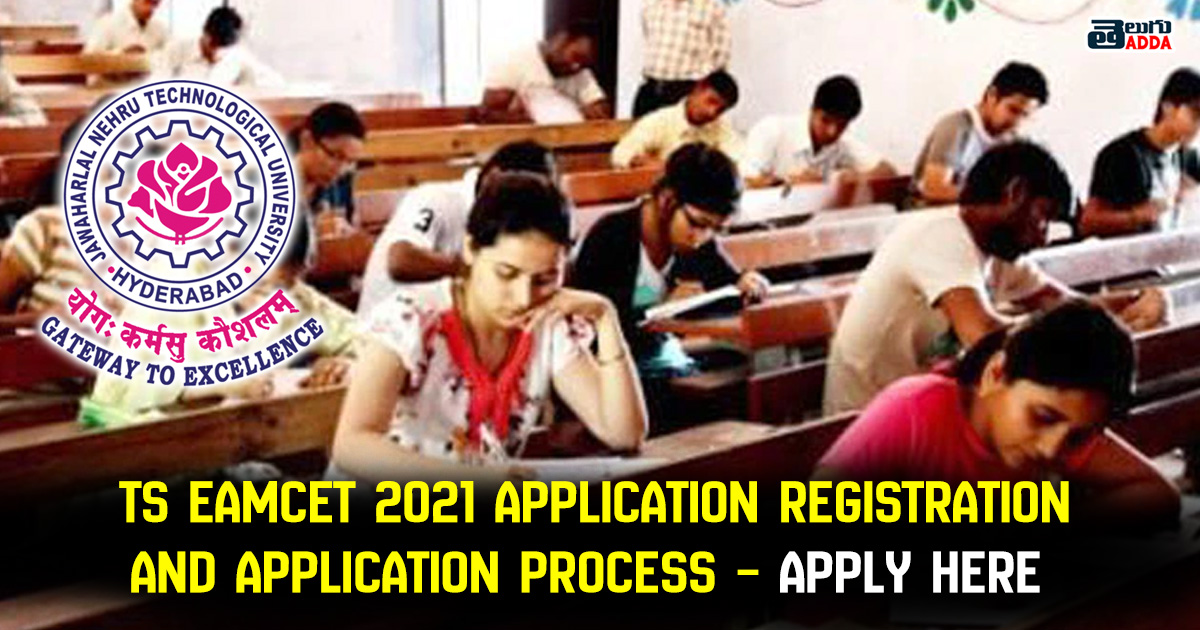 TS EAMCET 2021 Application Registration and Application Process – Apply Here