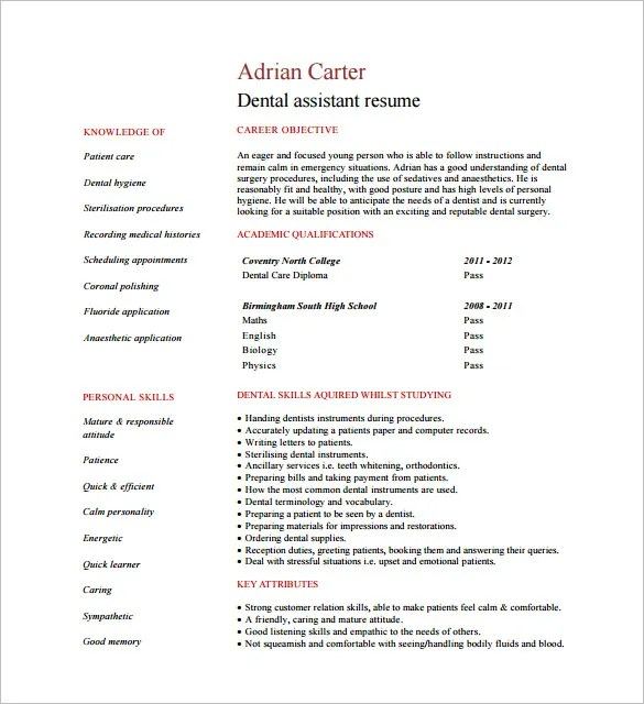 Your resume objective statement might say seeking a position as a dental assistant where i can use my skills to support dentists and staff with sterilization. 5 Dental Assistant Resume Templates Word Psd Ai Apple Pages Free Premium Templates