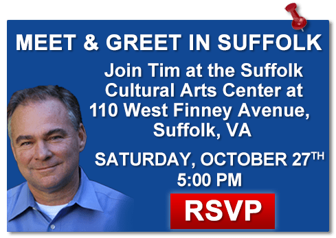 Join  Tim Kaine for a meet and greet on Saturday, October 7th, at 5:00 PM at the Suffolk Arts Center at  110 West Finney Avenue, Suffolk, VA!