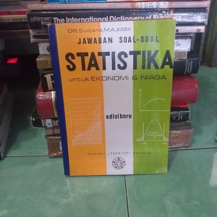 Ilmiah, buku statistika, dari website memang sengaja dipilih dan digunakan. Contoh Soal Statistika Ekonomi Dan Bisnis