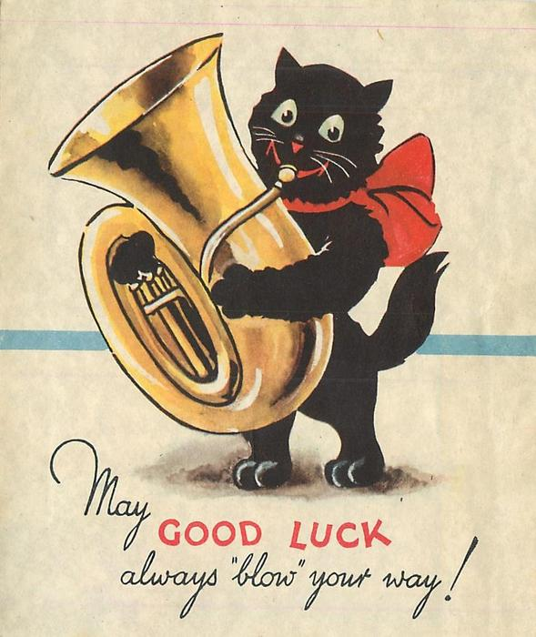 MAY GOOD LUCK ALWAYS BLOW YOUR WAY Black Cat Wearing