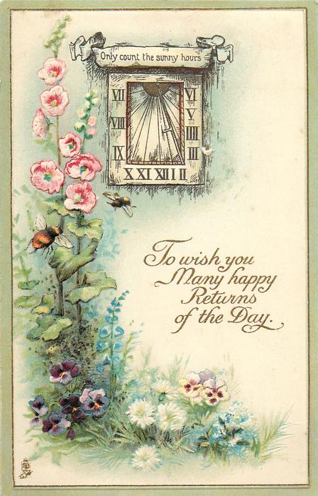 TO WISH YOU MANY HAPPY RETURNS OF THE DAY Sundial Flowers