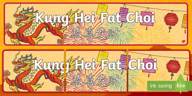 Kung Hei Fat Means Choi
