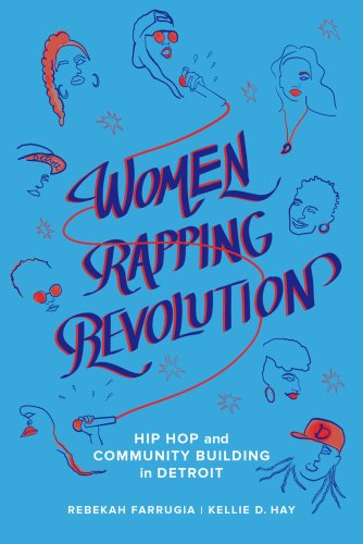 Women Rapping Revolution by Rebekah Farrugia, Kellie D. Hay - Paperback -  University of California Press