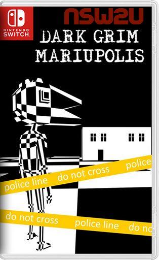 Dark Grim Mariupolis Switch NSP XCI NSZ