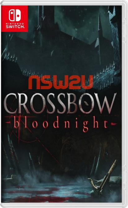 CROSSBOW Bloodnight Switch NSP XCI NSZ