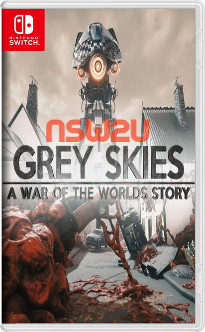 Grey Skies A War of the Worlds Story Switch NSP XCI NSZ