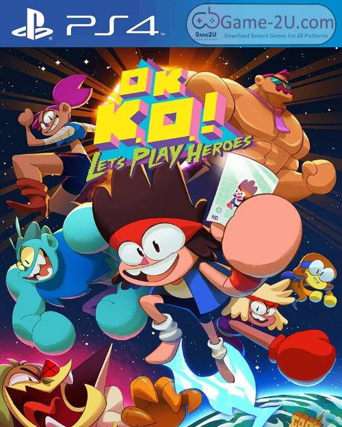 OK K.O. Lets Play Heroes PS4 PKG Torrent Download