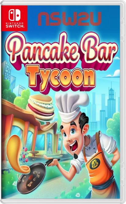 Pancake Bar Tycoon Switch NSP XCI NSZ