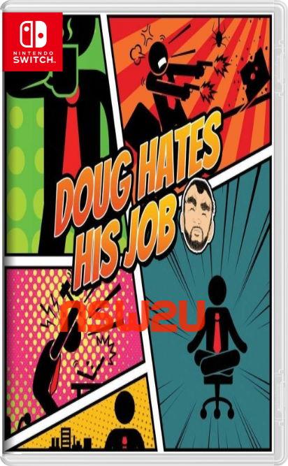 Doug Hates His Job Switch NSP XCI NSZ