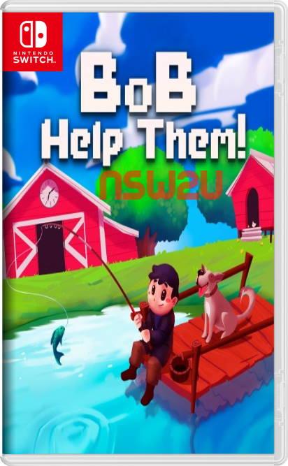 Bob Help Them Switch NSP XCI NSZ