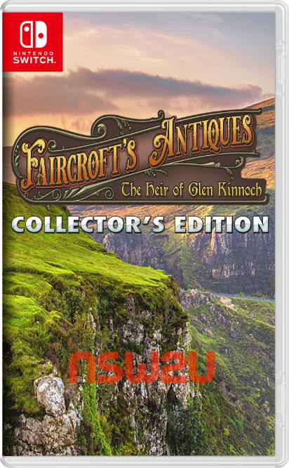Faircrofts Antiques The Heir of Glen Kinnoch Collectors Edition Switch NSP XCI NSZ