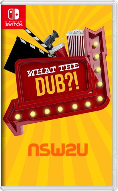 What the Dub?! Switch NSP XCI