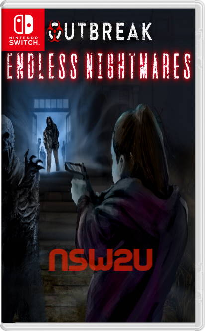 Outbreak Endless Nightmares Switch NSP XCI NSZ
