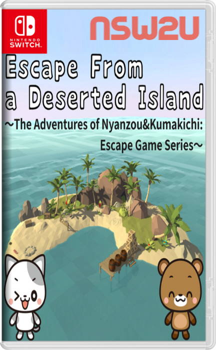 Escape From a Deserted Island The Adventures of Nyanzou and Kumakichi Escape Game Series Switch NSP XCI