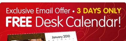Exclusive Email Offer - 3 DAYS ONLY FREE Desk Calendar!