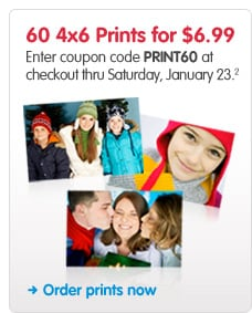 60 4x6 Prints for $6.99 Enter coupon code PRINT60 at checkout thru Saturday, January 23.2 Order prints now >