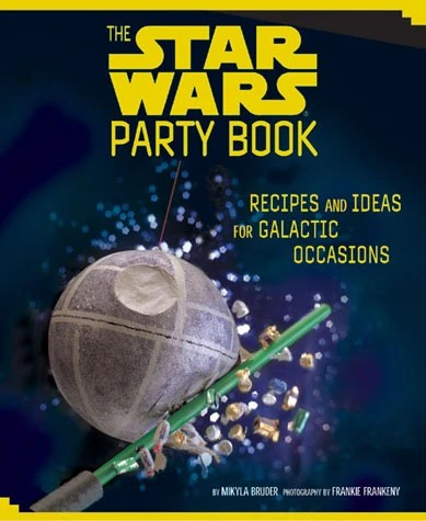 The Star Wars Party Book: Recipes and Ideas for Galactic Occasions
