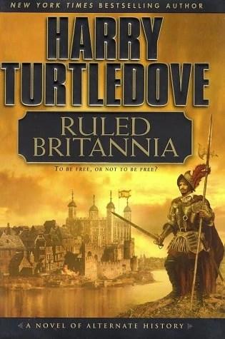 Ruled Britannia, by Harry Turtledove
