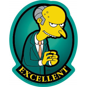 MR.BURNS .. EXCELLENT!!
